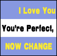 I Love You You're Perfect, Now Change